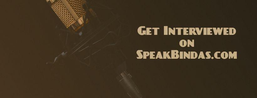 Get Interviewed on SpeakBindas